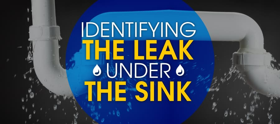 Identifying The Leak Under The Sink Flowtec Plumbing And Gas